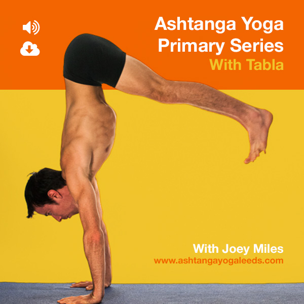 Ashtanga Yoga Primary Series With Tabla by Joey Miles